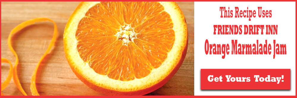 Call to Action - this recipe uses Friends Drift Inn Orange-Marmalade-Order Today