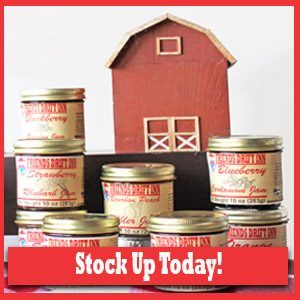 Call to Action - Stock Up on Friends Drift Inn Jams and Jellies!