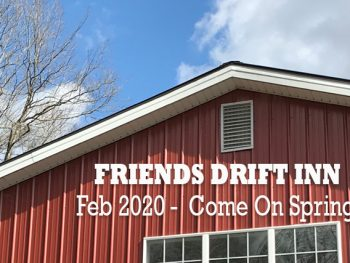 Friends Drift Inn Farm Updates Feb 2020